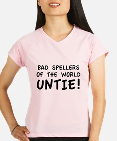 Bad Spellers Of The World Untie! Performance Dry T