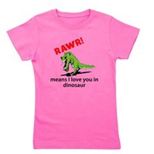 Rawr Means I Love You In Dinosaur Girl's Tee