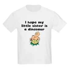 I Hope My Little Sister Is A Dinosaur T-Shirt