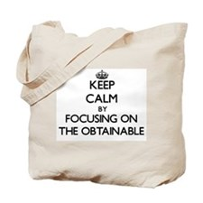 Keep Calm by focusing on The Obtainable Tote Bag