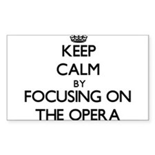 Keep Calm by focusing on The Opera Decal