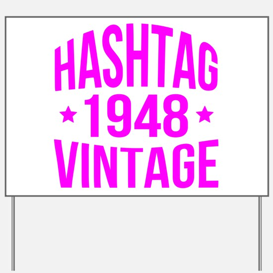Hashtag 1948 Vintage Yard Sign
