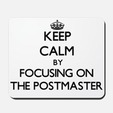 Keep Calm by focusing on The Postmaster Mousepad