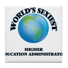 World's Sexiest Higher Education Admi Tile Coaster