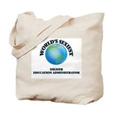 World's Sexiest Higher Education Administ Tote Bag
