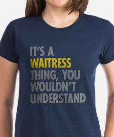 Its A Waitress Thing Tee