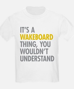 Its A Wakeboard Thing T-Shirt
