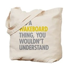 Its A Wakeboard Thing Tote Bag