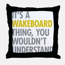 Its A Wakeboard Thing Throw Pillow