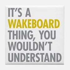 Its A Wakeboard Thing Tile Coaster