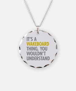 Its A Wakeboard Thing Necklace