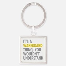 Its A Wakeboard Thing Square Keychain