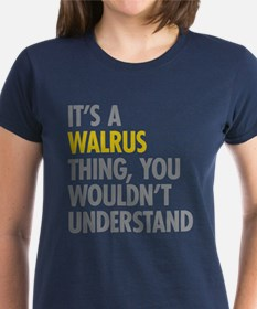 Its A Walrus Thing Tee