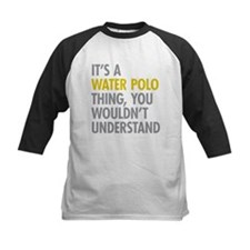 Its A Water Polo Thing Tee
