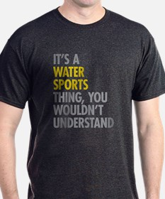 Its A Water Sports Thing T-Shirt