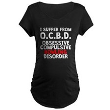 Obsessive Compulsive Bowling Disorder Maternity T-