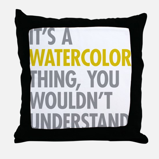 Its A Watercolor Thing Throw Pillow