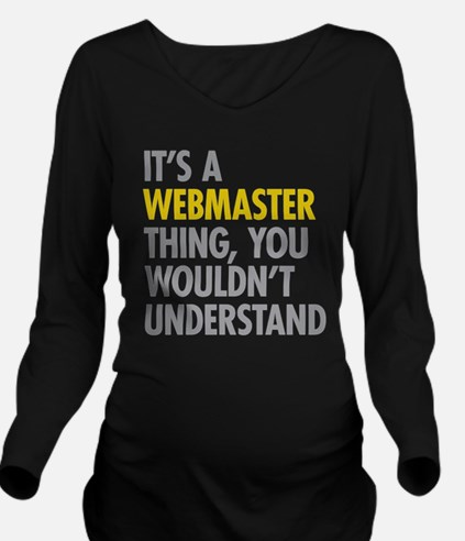 Its A Webmaster Thin Long Sleeve Maternity T-Shirt