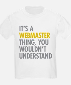 Its A Webmaster Thing T-Shirt