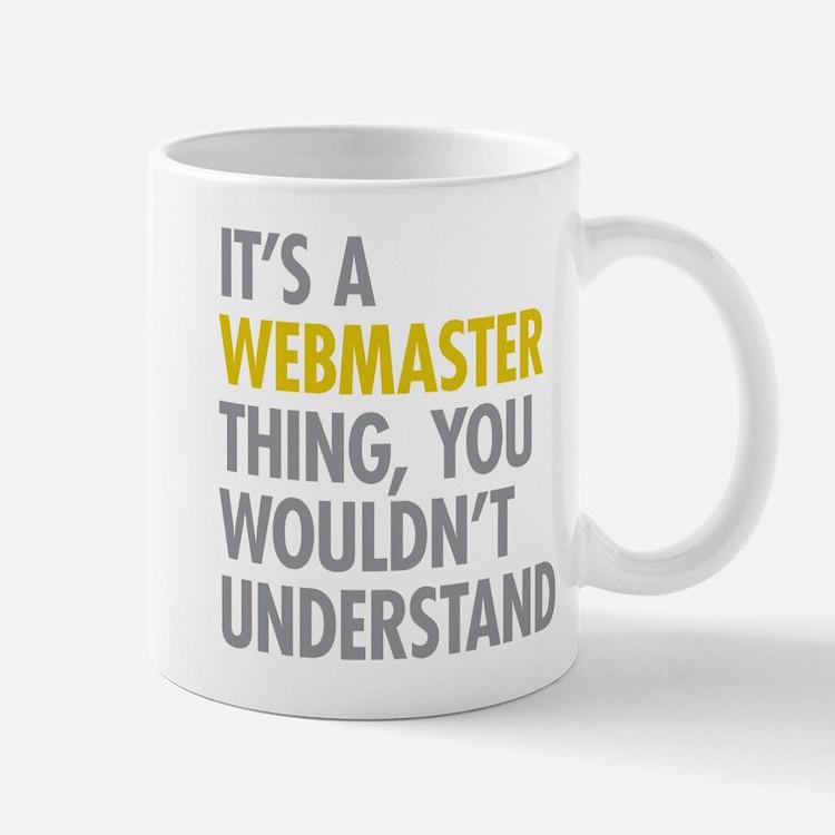 Its A Webmaster Thing Mug