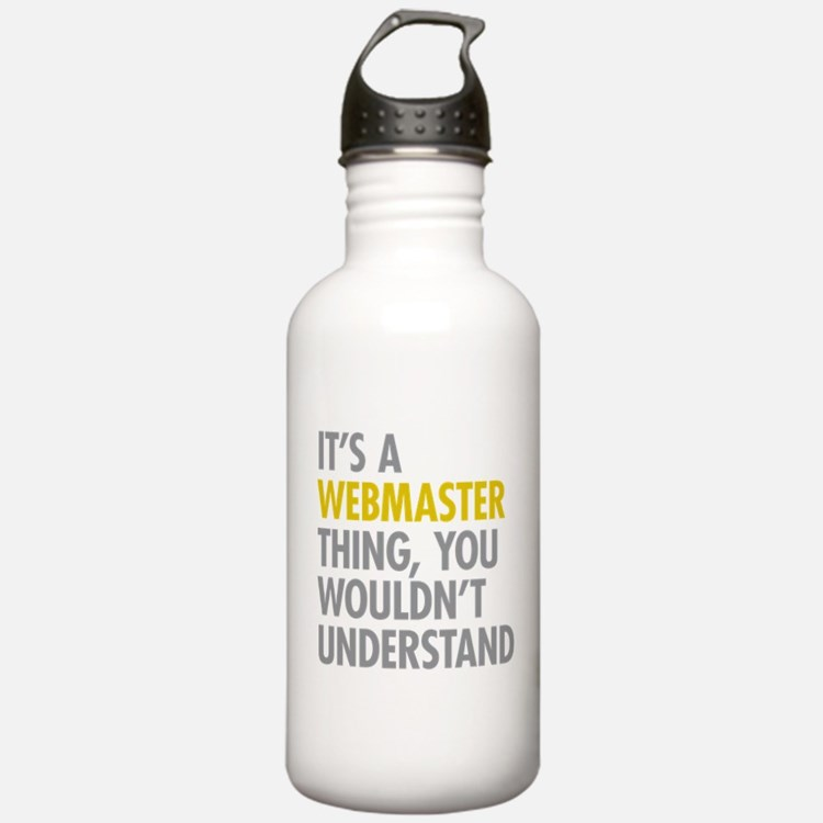 Its A Webmaster Thing Water Bottle
