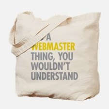 Its A Webmaster Thing Tote Bag