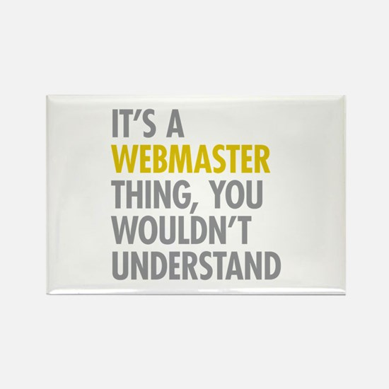 Its A Webmaster Thing Rectangle Magnet