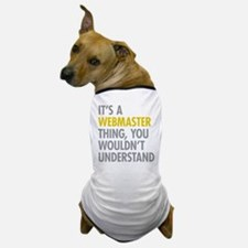 Its A Webmaster Thing Dog T-Shirt