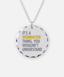 Its A Webmaster Thing Necklace