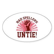 Bad Spellers Untie! Decal