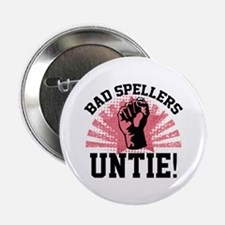 "Bad Spellers Untie! 2.25"" Button"