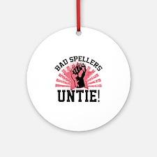 Bad Spellers Untie! Ornament (Round)