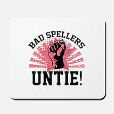 Bad Spellers Untie! Mousepad