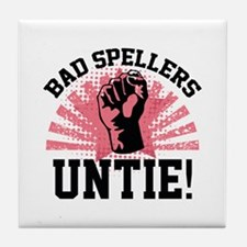Bad Spellers Untie! Tile Coaster