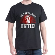 Bad Spellers Untie! T-Shirt
