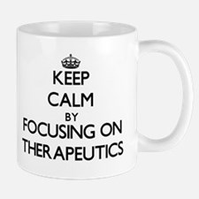 Keep Calm by focusing on Therapeutics Mugs