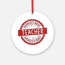 World's Best Teacher Ornament (Round)