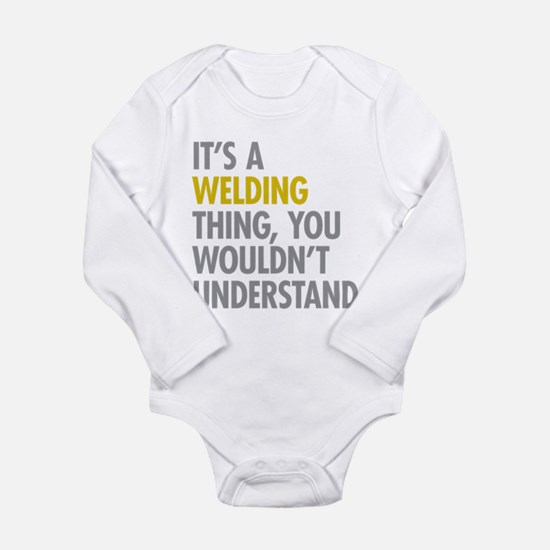 Its A Welding Thing Long Sleeve Infant Bodysuit