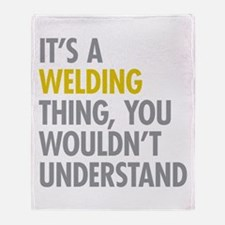 Its A Welding Thing Throw Blanket