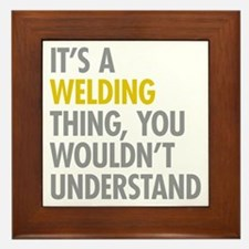 Its A Welding Thing Framed Tile