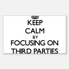 Keep Calm by focusing on Third Parties Decal