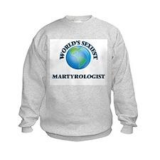 World's Sexiest Martyrologist Sweatshirt
