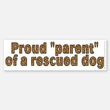 Proud parent rescued dog - Sticker (Bumper)
