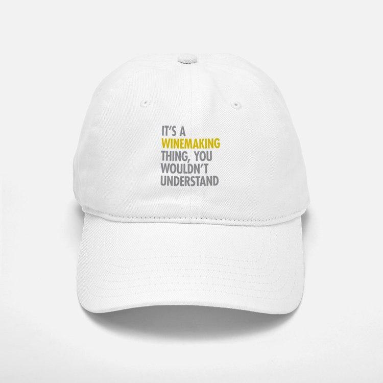 Its A Winemaking Thing Baseball Baseball Cap