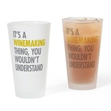 Its A Winemaking Thing Drinking Glass