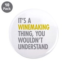 "Its A Winemaking Thing 3.5"" Button (10 pack)"