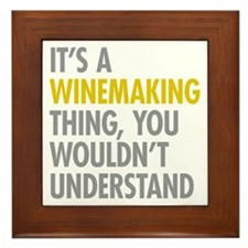 Its A Winemaking Thing Framed Tile