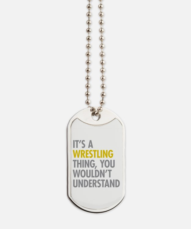 Its A Wrestling Thing Dog Tags