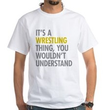 Its A Wrestling Thing Shirt