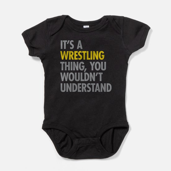 Its A Wrestling Thing Baby Bodysuit